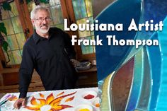 Louisiana Artist: Frank Thompson Creates Fused Glass Wall Art Making Stained Glass, Stained Glass Art, Fused Glass, Louisiana Art, Glass Wall Art, Create, Artist, Cast Glass, Amen