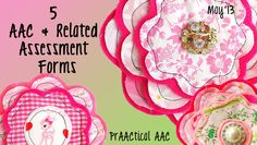 PrAACtical AAC: 5 AAC and Related Assessment Forms. Pinned by SOS Inc. Resources. Follow all our boards at pinterest.com/sostherapy for therapy resources.