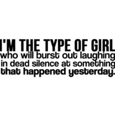 I do this all the time! ~ This is for my sister, who will laugh at a joke, three days later, when she finally gets it. :)