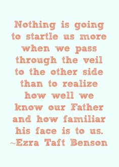 This should be our goal, to know Him so well here that we are not strangers to Him when we see His face