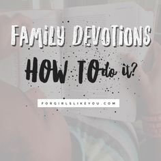 Tips and resources for your family's devotional time!