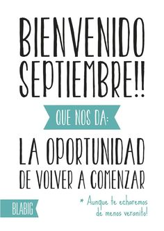 Y... ¿¡¡¡¡ llegó septiembre !!!!? France, Daily Reminder, More Than Words, All You Need Is Love, Positivity, Sayings, Quotes, September, Virgo