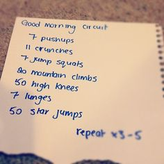 Morning work out, every morning as soon as you get up. I do 2-3 reps, not 3-5