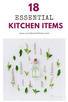 18 Essential Kitchen Items sarahkayhoffman.com