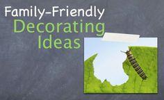 Family-friendly Decorating Ideas - via viewsfromtheville.com