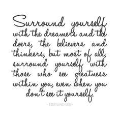 Surround yourself...