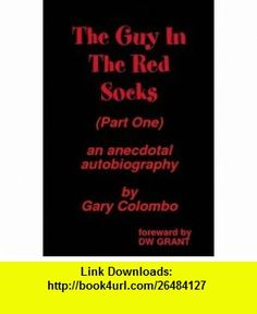 The Guy In The Red Socks Gary Colombo ,   ,  , ASIN: B002AD7N6O , tutorials , pdf , ebook , torrent , downloads , rapidshare , filesonic , hotfile , megaupload , fileserve