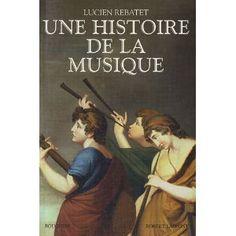 Lucien Rebatet - Une histoire de la musique