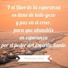 Y el Dios de la esperanza os llene de todo gozo y paz en el creer, para que…