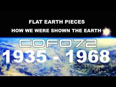 Flat Earth Pieces – How We Were Shown The Earth 1935 – 1968 – The Geocentric Gnostic