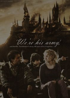 Dumbledore's Army. Despite the fact that Neville and Luna aren't actually supposed to end up together, this is a really cute picture.