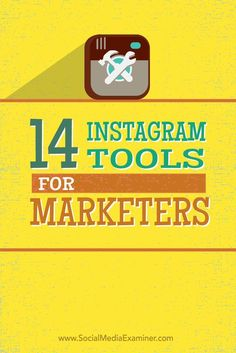 Are you a busy marketer?  Using the right Instagram tools can improve your images, sell products, and save you time.  In this article youll discover 14 Instagram tools to help busy marketers use Instagram for business. Via @smexaminer.
