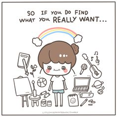 If you do find what you really want.. :) by littlemisspaintbrush