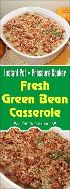 Pressure Cooker Fresh Green Bean Casserole