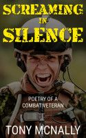 SCREAMING IN SILENCE  TRAUMA POETRY WW1 SHORT STORY, an ebook by Anthony McNally at Smashwords