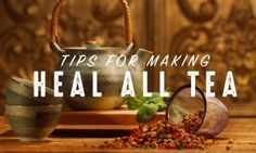 The Best Way To Make Dr Robert Morse's Heal All Tea