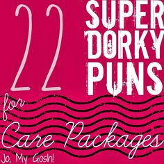 Add for some nerdy fun! 22 Super Dorky Puns for Care Packages #deployment #milso #milspouse #military
