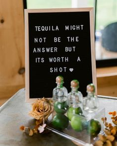 Black letter board sign that says 'Tequila might not be the answer but its worth the shot' {Jennifer Bosak} Black Letter Board, Tequila Shots, Signature Cocktail, Wedding Signage, Wedding In The Woods, Motto, Cocktails, Lovers, Bridal