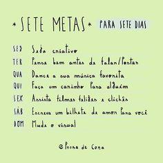 """Dia: 23/04/2017 - Prosa de Cora (@prosadecora) no Instagram: """"Metas do bem para nós. ~ @prosadecora"""""""