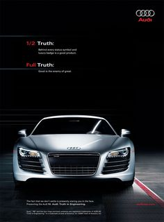 Brand ( Audi 2 of Communication objective: Knowledge, specifically to maintain brand image This ads achieves this through reminding customers that an Audi is a status symbol for a reason, it is a well made car Car Advertising, Creative Advertising, Advertising Design, Display Advertising, Audi R8 V10 Plus, Best Interior Design Websites, Web Design, Graphic Design, Car Magazine