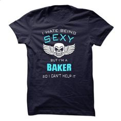 I Hate Being Sexy I Am A Baker - #cool sweatshirts #hooded sweatshirt. ORDER NOW => https://www.sunfrog.com/LifeStyle/I-Hate-Being-Sexy-I-Am-A-Baker-44109652-Guys.html?60505