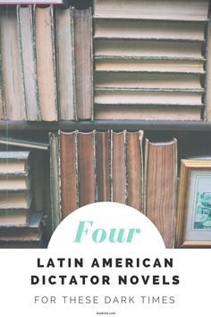 Four Latin American novels featuring dictators worth reading right now.