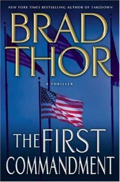 The First Commandment by Brad Thor - another great book.