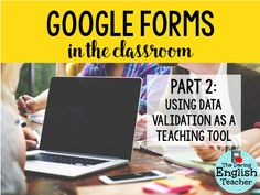 Google Forms in the Classroom Part 2: Using the Data...
