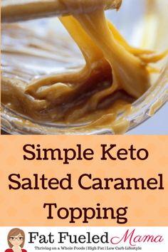 Creamy Caramel Topping ~ Sugar Free, Keto {Recipe} ~ Fat Fueled Mama