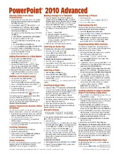 Microsoft PowerPoint 2010 Advanced Quick Reference Guide (Cheat Sheet of Instructions, Tips  Shortcuts - Laminated Card)