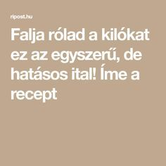 Falja rólad a kilókat ez az egyszerű, de hatásos ital! Íme a recept Wellness Fitness, Health Fitness, Anti Aging, Math Equations, Spa, Fitness, Health And Fitness