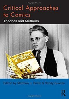 Critical approaches to comics :theories and methods, 2012  http://absysnetweb.bbtk.ull.es/cgi-bin/abnetopac01?TITN=545596