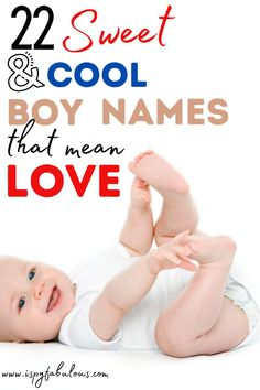 "Looking for that perfect boy name for your little love? These 22 sweet and cool boy names mean ""love"" or some version of the word. #boyname #babyname Names That Mean Love, Cool Boy Names, Unique Boy Names, Italian Baby Names, Irish Baby Names, Classic Boy Names, Modern Baby Names, Unisex Name, Gender Neutral Names"