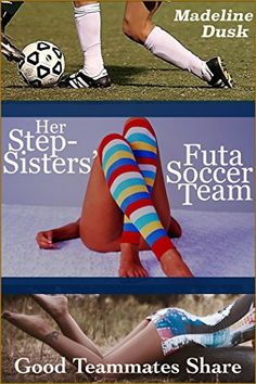 Her Stepsisters' Futa Soccer Team: Good Teammates Share (Taboo Futa-on-Female Menage):   Dawn's stepsisters are the star players on their college team–a team that is on an unprecedented winning streak. But when a mishap leaves Dawn soaking wet and in tight and torn clothes,  the shocking secrets behind her stepsisters' success are roused to hard and throbbing life.<br /><br />She's always been fascinated by her gorgeous, athletic stepsisters–an obsession that has bordered on the inappr...