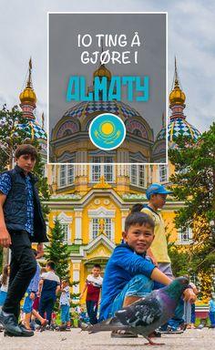 10 ting å gjøre i Almaty, Kasakhstan