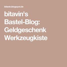 bitavin's Bastel-Blog: Geldgeschenk Werkzeugkiste