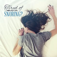 WHEN YOUR OWN snoring makes it hard for you to get a good night's sleep, it could be because of sleep apnea. Fortunately, we can help!
