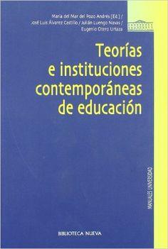 """""""Teorías e instituciones contemporáneas de educación"""" de María del Mar del Pozo Andrés (ed.). Encuéntralo en: EDUCACIÓN / Teoría General de Educación / teo"""