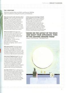 Here is some useful advise from James Lentaigne of Drummonds relating to  bathroom lighting. https://www.drummonds-uk.com/ Elle Decoration Bathrooms Supplement October 2017