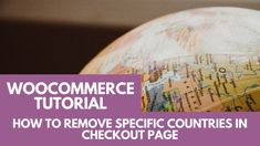 WooCommerce Tutorial: How to Remove Specific Countries in Checkout Page Countries, How To Remove, Tips, Things To Sell, Advice, Hacks
