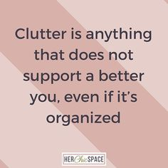 Even if your clutter is organized it's still clutter. Clutter isn't limited to paper or things, it is also the situatons, people, and feelings you hold on to well beyond their expiration date. Purge the old to make way for the new. #CutTheClutter