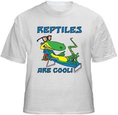 REPTILES ARE COOL! Shirt ~ A portion of the proceeds from Every T-Shirt, Tank Top, Sweatshirt or Hoodie sold on this page, goes to help and support Animal Rescue Groups/Shelters in their animal rescue endeavors. Our home page ~ http://www.rescuedismyfavoritebreed.org/index.htm