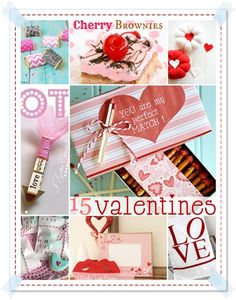 15 Adorable ways to say I love YOU...these really are adorable. There is also a link to 30 Ways To Say I Love You and Ideas For Candy Free Valentine's. Lots of great ideas here!