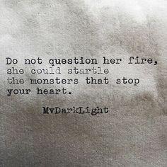 Do not question her fire