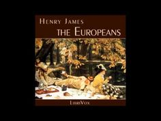 The Europeans by Henry James (FULL Audiobook)