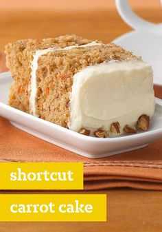 Shortcut Carrot Cake – As in all good carrot cakes, fresh veggies balance the sweet cream cheese frosting. The bonus in the shortcut is the time you get back in your day.