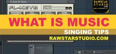 What is music - singing tips