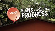 Claro presents: Signs of Progress