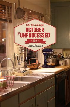 "How do you define ""unprocessed?""  I use The Kitchen Test to help me navigate October #Unprocessed."