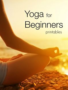 Yoga for Beginners with printable workouts. Build strength, flexibility, core, and reduce stress.